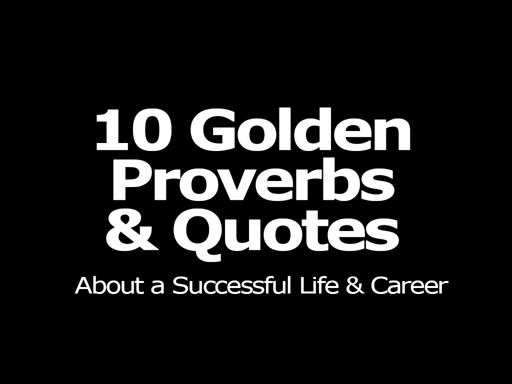 10 Golden Proverb And Quotes About A Successful Life And Career