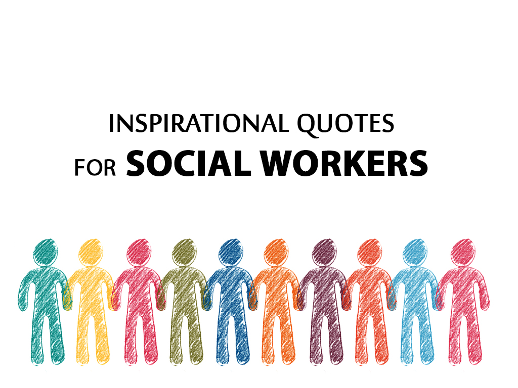 Inspirational Quotes For Social Workers Best 25 Hamara Lyari